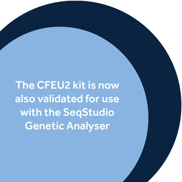 The CFEU2 kit is now validated for use with the SeqStudio Genetic Analyser